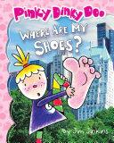Where Are My Shoes? (Pinky Dinky Doo) [Pdf/ePub] eBook