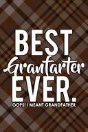 Best Granfarter Ever  Oops  I Meant Grandfather   Blank Lined Notebook Journal Diary Composition Notepad 120 Pages 6x9 Paperback   Grandpa Gift