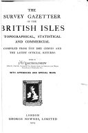 The survey gazetteer of the British Isles, topographical, statistical, and commercial