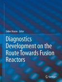Diagnostics Development on the Route Towards Fusion Reactors