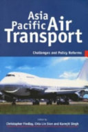 Asia Pacific Air Transport: Challenges and Policy Reforms