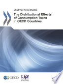 OECD Tax Policy Studies The Distributional Effects of Consumption Taxes in OECD Countries