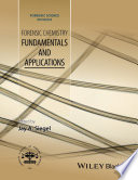 Forensic Chemistry  : Fundamentals and Applications