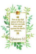 Put on the Full Armor of God, So That You Can Take Your Stand Against the Devil's Schemes: Ephesians 6:11 Bible Journal