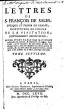Lettres de François de Sales. Rangées suivant leurs dates depuis 1593 jusqu'à 1606, inclusivement