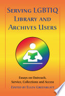 Serving Lgbtiq Library And Archives Users Book PDF