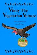 Vinny the Vegetarian Vulture