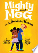 Mighty Meg 3  Mighty Meg and the Accidental Nemesis
