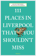 111 Places in Liverpool that you shouldn t miss