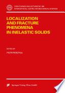 Localization And Fracture Phenomena In Inelastic Solids Book PDF