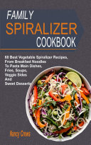 Family Spiralizer Cookbook