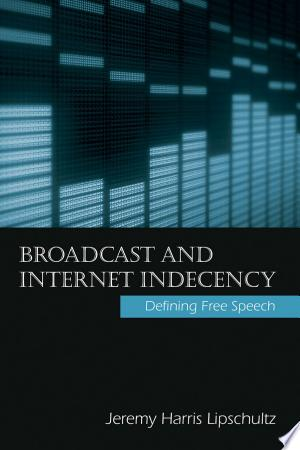 Download Broadcast and Internet Indecency Free Books - Read Books