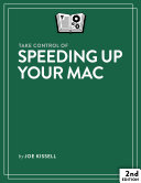 Take Control of Speeding Up Your Mac  2nd Edition