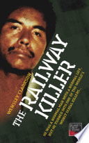 The Railway Killer   He was a normal man with a normal life  but he turned into one of the world s worst serial killers Book PDF