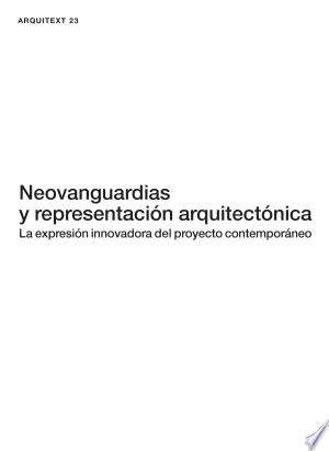 Download Neovanguardias y representación arquitectónica Free Books - eBookss.Pro