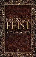 Raymond E. Feist - L'Intégrale