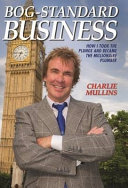 Bog-Standard Business - How I took the plunge and became the Millionaire Plumber Pdf/ePub eBook