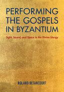 Performing the Gospels in Byzantium