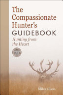 The Compassionate Hunter s Guidebook
