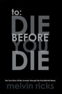 To: Die Before You Die