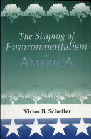 The Shaping of Environmentalism in America