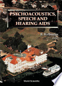 Psychoacoustics  Speech And Hearing Aids   Proceedings Of The Summer School And International Symposium