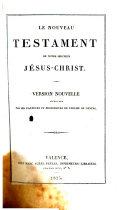 Le Nouveau Testament de notre seigneur Jésus Christ
