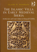 The Islamic Villa in Early Medieval Iberia