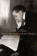 Pietro Mascagni and His Operas