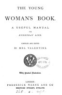 The young woman s book  a useful manual for everyday life