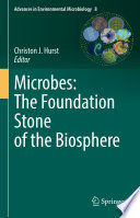 Microbes  The Foundation Stone of the Biosphere
