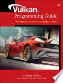 Vulkan Programming Guide  : The Official Guide to Learning Vulkan
