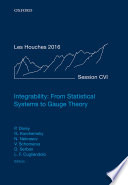 Integrability  From Statistical Systems to Gauge Theory