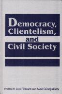 Democracy, Clientelism, and Civil Society