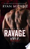 Ravage Me (Ravage MC#1)