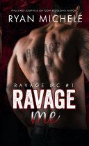 Ravage Me (Ravage MC#1) Book