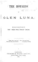"""The Howards of Glen Luna. By One of the Authors of the """"Wide Wide World"""" Series"""