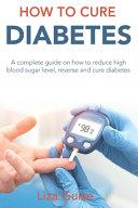 How to Cure Diabetes Pdf/ePub eBook