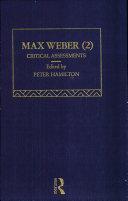 Max Weber : critical assessments. 2,4