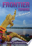 Frontier Towns On The Mekong Book PDF