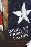 America s Crisis of Values Book