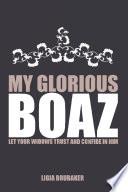 My Glorious Boaz