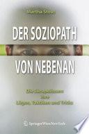 Der Soziopath von nebenan  : Die Skrupellosen: ihre Lügen, Taktiken und Tricks