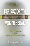Der Soziopath von nebenan: Die Skrupellosen: ihre Lügen, Taktiken ...