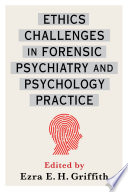 Ethics Challenges in Forensic Psychiatry and Psychology Practice Book
