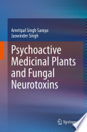 Psychoactive Medicinal Plants and Fungal Neurotoxins