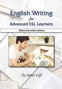 English Writing for Advanced ESL Learners