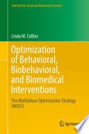 Optimization of Behavioral, Biobehavioral, and Biomedical Interventions