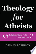Theology for Atheists Book