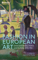 Cover of Fashion in European Art: Dress and Identity, Politics and the Body, 1775-1925